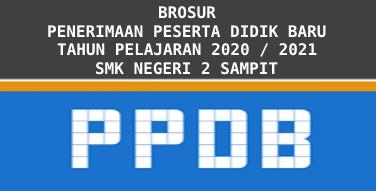 BROSUR PENERIMAAN PESERTA DIDIK BARU TAHUN AJARAN 2020/2021 SMK NEGERI 2 SAMPIT