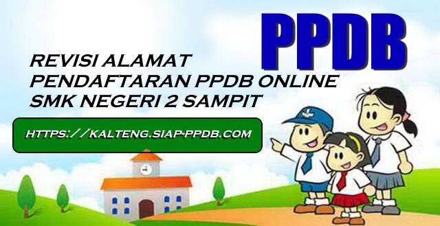 PENTING !!! REVISI ALAMAT PENDAFTARAN ONLINE PENERIMAAN SISWA BARU SMK NEGERI 2 SAMPIT TAHUN 2020