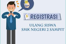 REGISTRASI ULANG SISWA KELAS XI DAN XII SMK NEGERI 2 SAMPIT TAHUN AJARAN 2020/2021
